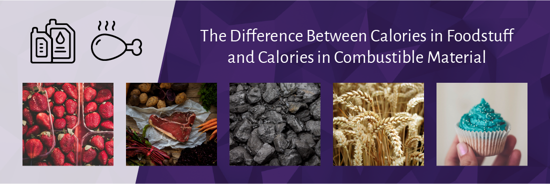 The Difference Between Calories in Foodstuff and Calories in Combustible Material
